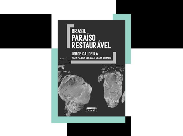 """Brasil: paraíso restaurável"""